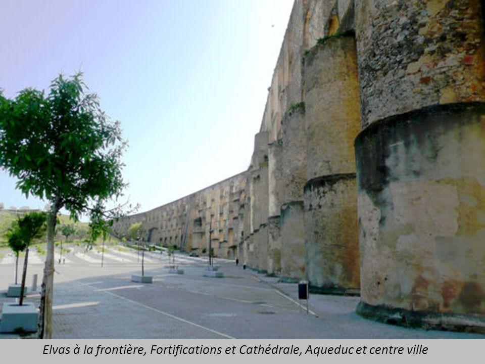 Elvas à la frontière, Fortifications et Cathédrale, Aqueduc et centre ville