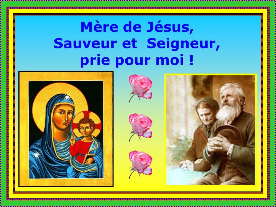 Mère de Jésus, Sauveur et Seigneur, prie pour moi !