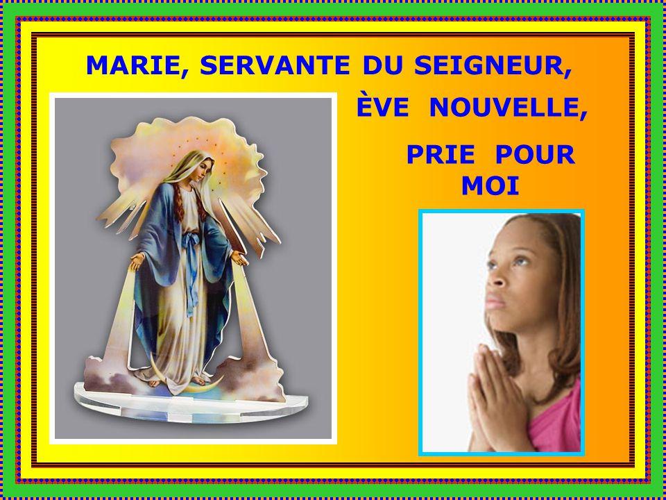 MARIE, SERVANTE DU SEIGNEUR,