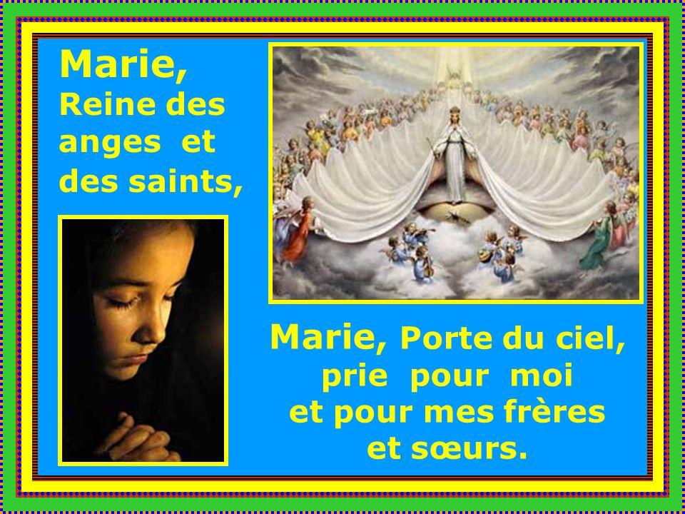 Marie, Porte du ciel, prie pour moi et pour mes frères et sœurs.