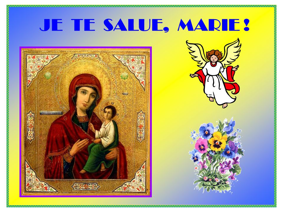 JE TE SALUE, MARIE !
