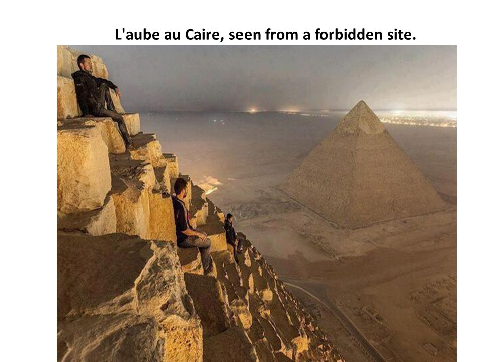 L aube au Caire, seen from a forbidden site.
