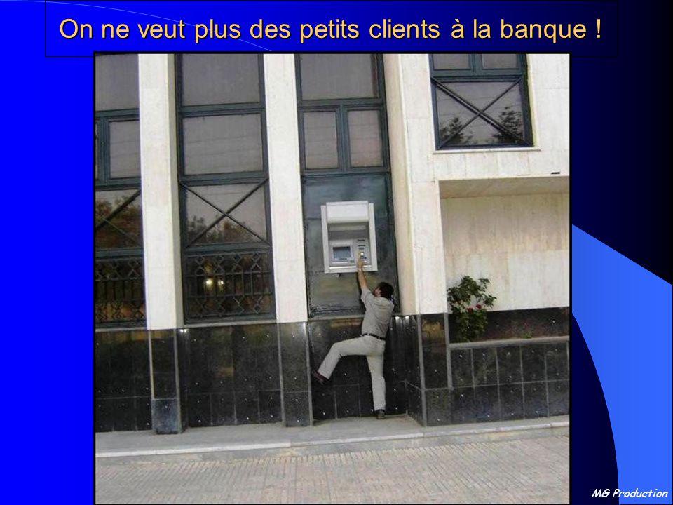 On ne veut plus des petits clients à la banque !