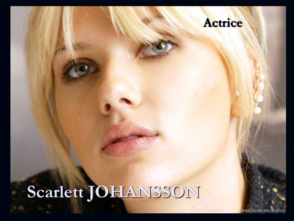 Actrice Scarlett JOHANSSON
