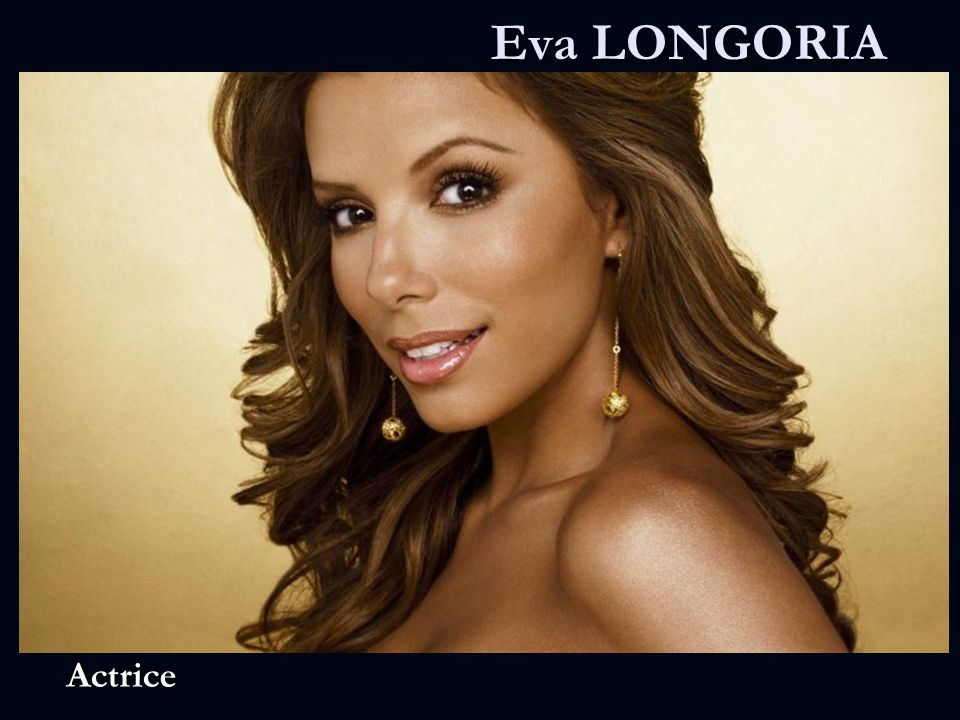 Eva LONGORIA Actrice