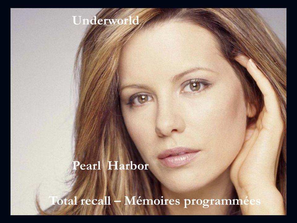 Underworld Pearl Harbor Total recall – Mémoires programmées