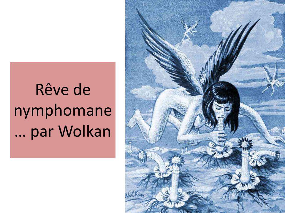 Rêve de nymphomane… par Wolkan