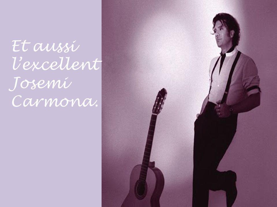 Et aussi l'excellent Josemi Carmona.