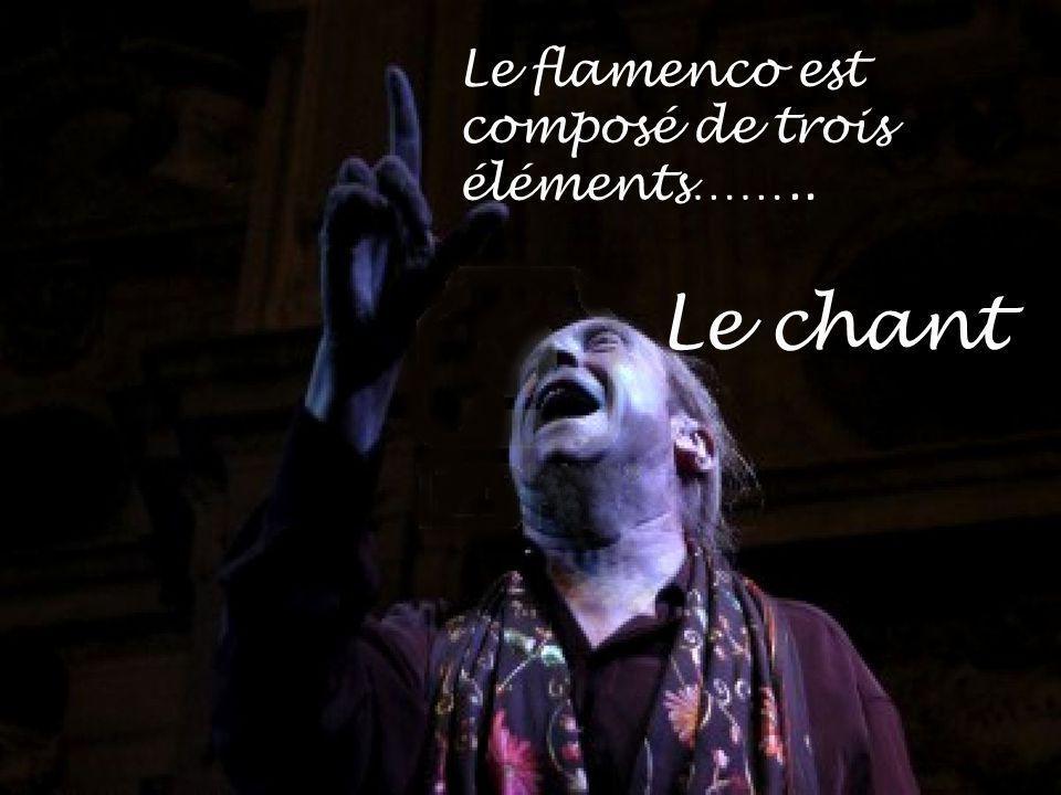 Le flamenco est composé de trois éléments……..