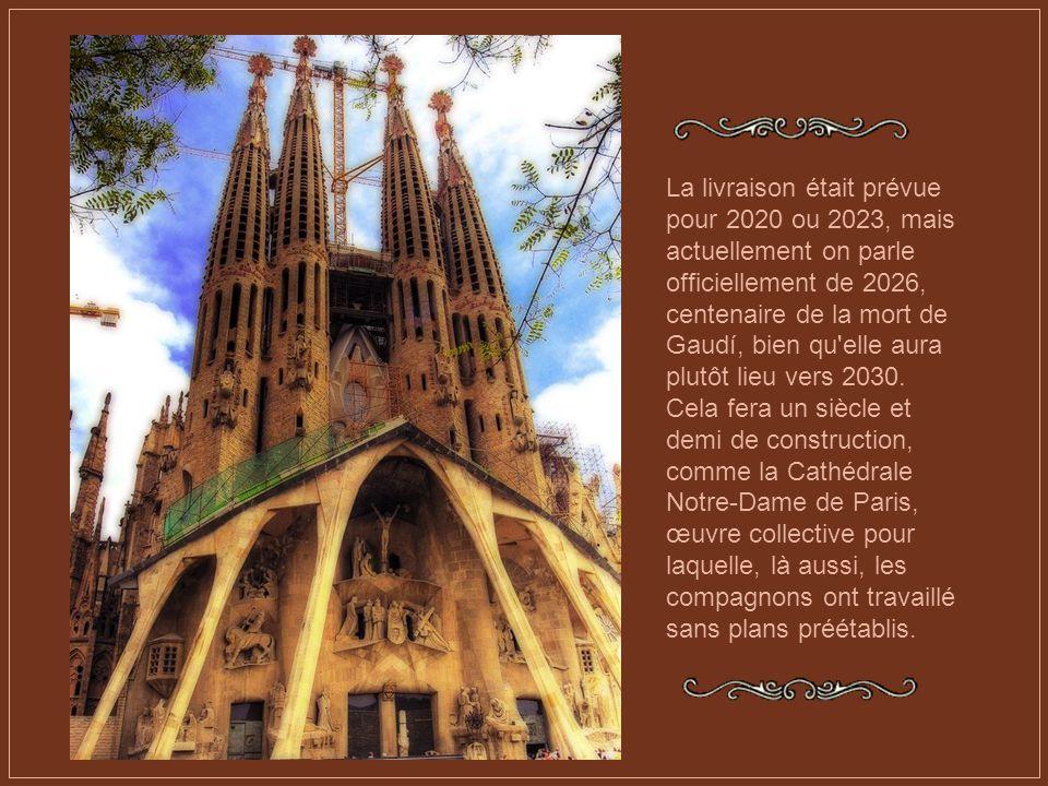La livraison était prévue pour 2020 ou 2023, mais actuellement on parle officiellement de 2026, centenaire de la mort de Gaudí, bien qu elle aura plutôt lieu vers 2030.