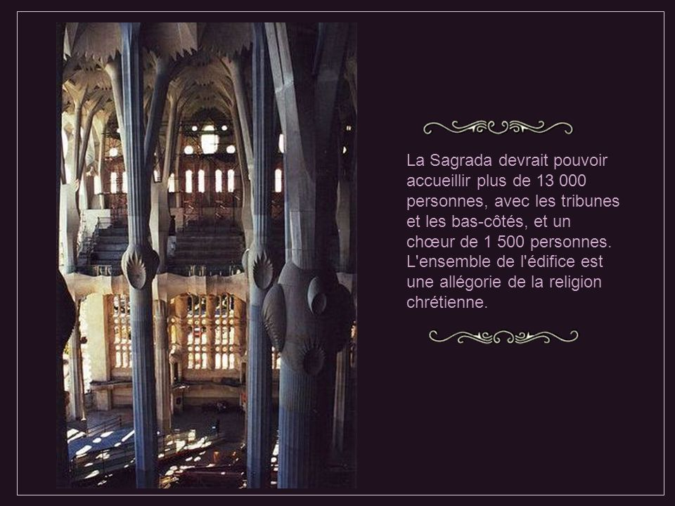La Sagrada devrait pouvoir accueillir plus de 13 000 personnes, avec les tribunes et les bas-côtés, et un chœur de 1 500 personnes.