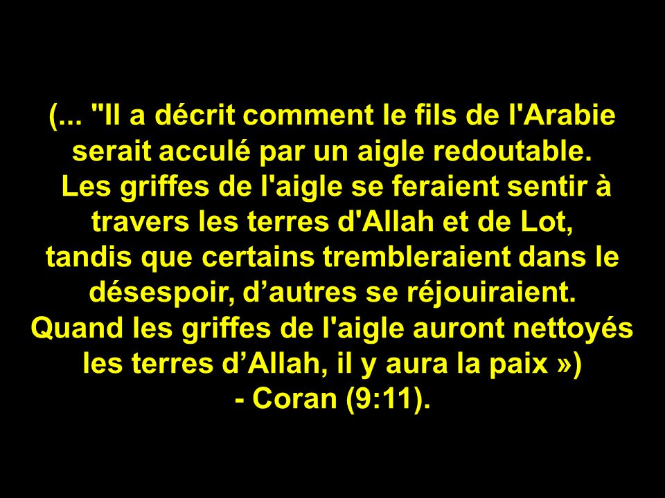 (... Il a décrit comment le fils de l Arabie serait acculé par un aigle redoutable.