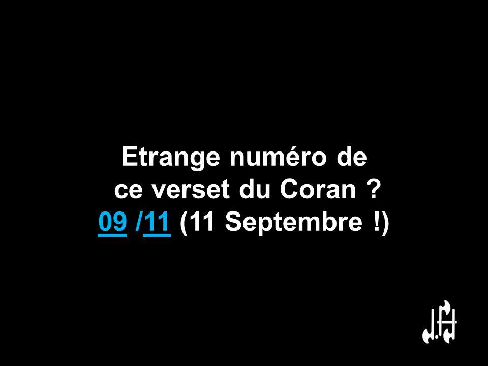 Etrange numéro de ce verset du Coran 09 /11 (11 Septembre !)