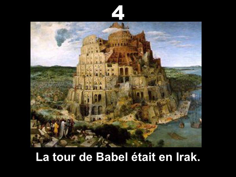 La tour de Babel était en Irak.
