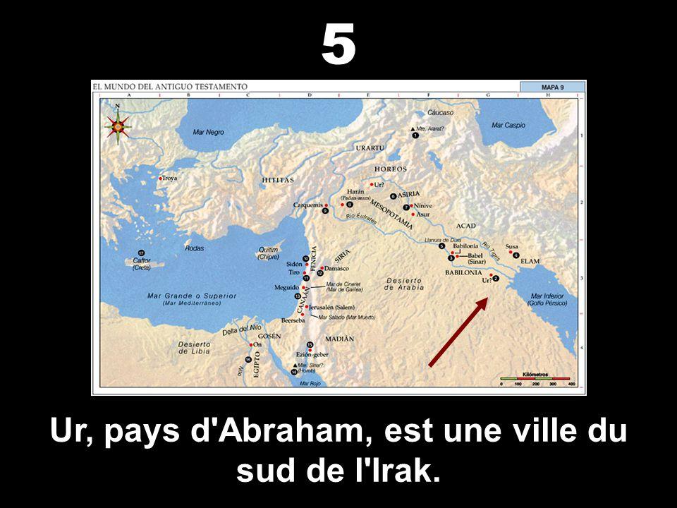 Ur, pays d Abraham, est une ville du sud de l Irak.