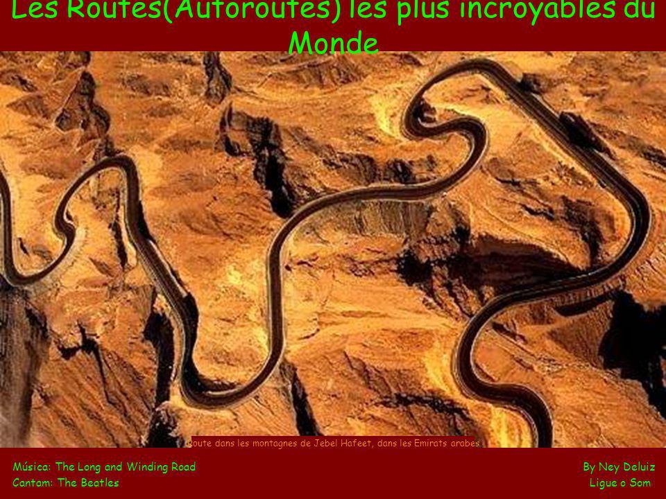Les Routes(Autoroutes) les plus incroyables du Monde