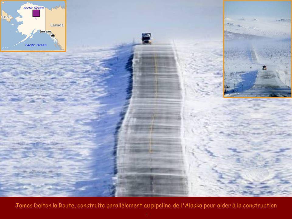 James Dalton la Route, construite parallèlement au pipeline de l Alaska pour aider à la construction