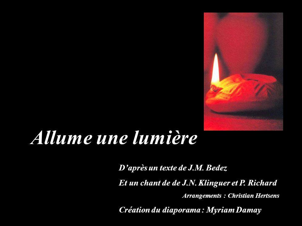 Allume une lumière D'après un texte de J.M. Bedez