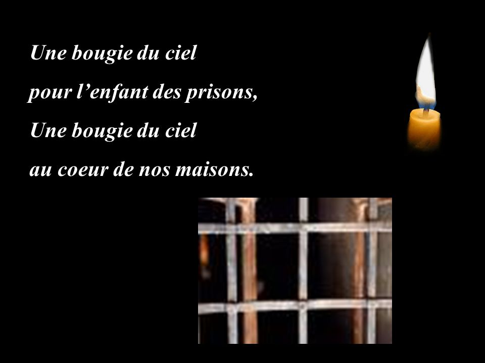 Une bougie du ciel pour l'enfant des prisons, au coeur de nos maisons.