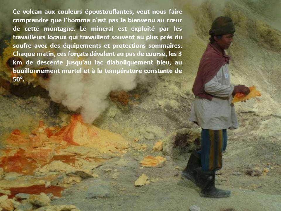 Ce volcan aux couleurs époustouflantes, veut nous faire comprendre que l homme n est pas le bienvenu au cœur de cette montagne.