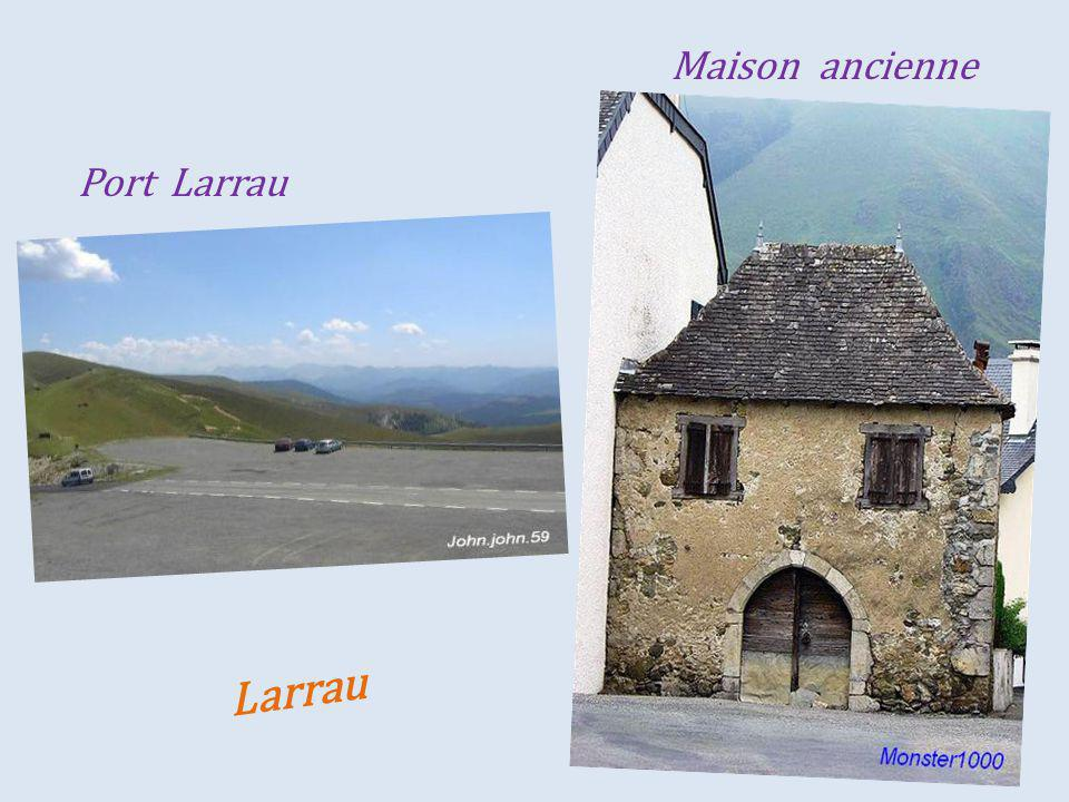 Maison ancienne Port Larrau Larrau