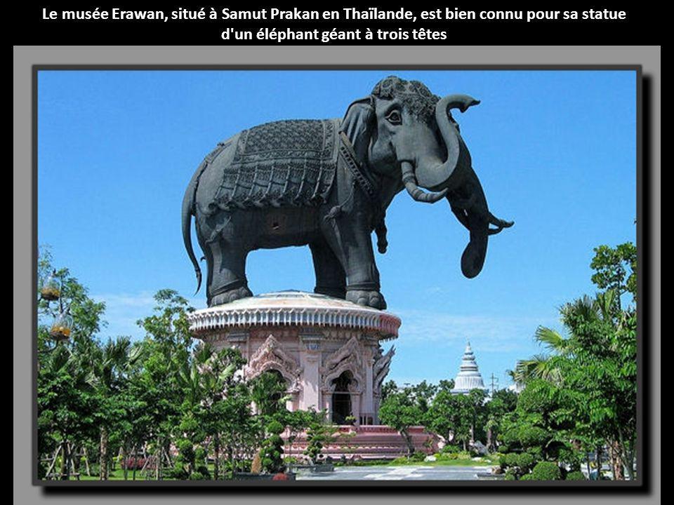 Le musée Erawan, situé à Samut Prakan en Thaïlande, est bien connu pour sa statue d un éléphant géant à trois têtes