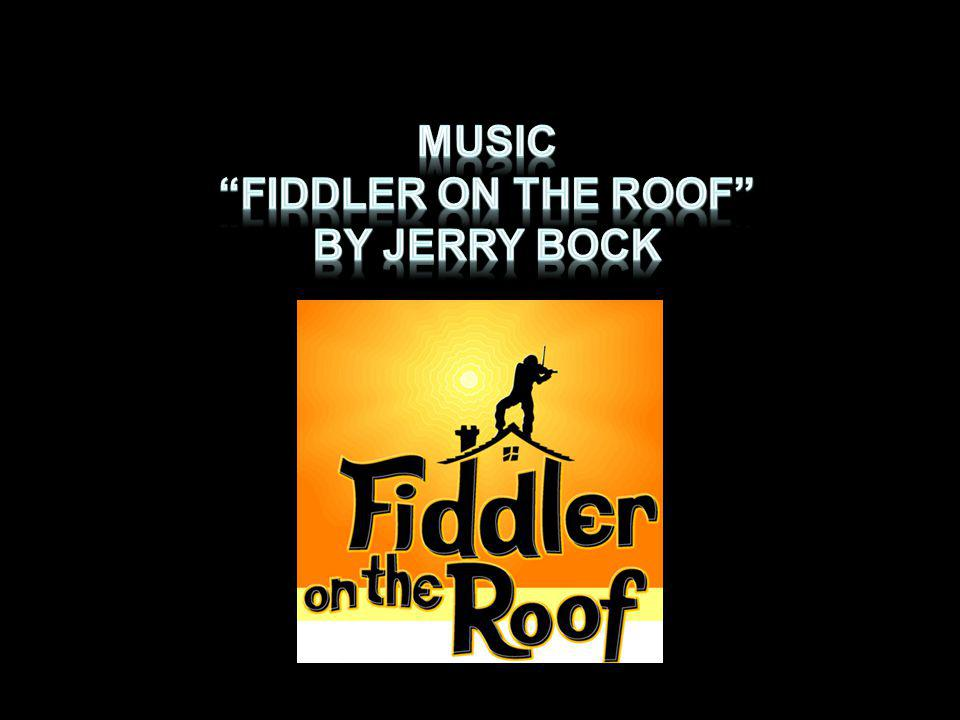 MUSIC Fiddler on the roof BY jerry bock