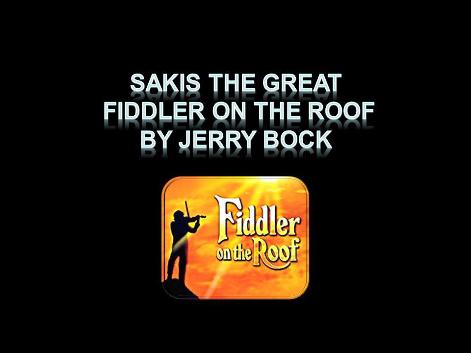 SAKIS THE GREAT fiddler on the roof BY jerry bock