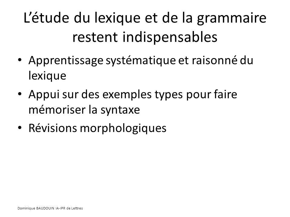 L'étude du lexique et de la grammaire restent indispensables