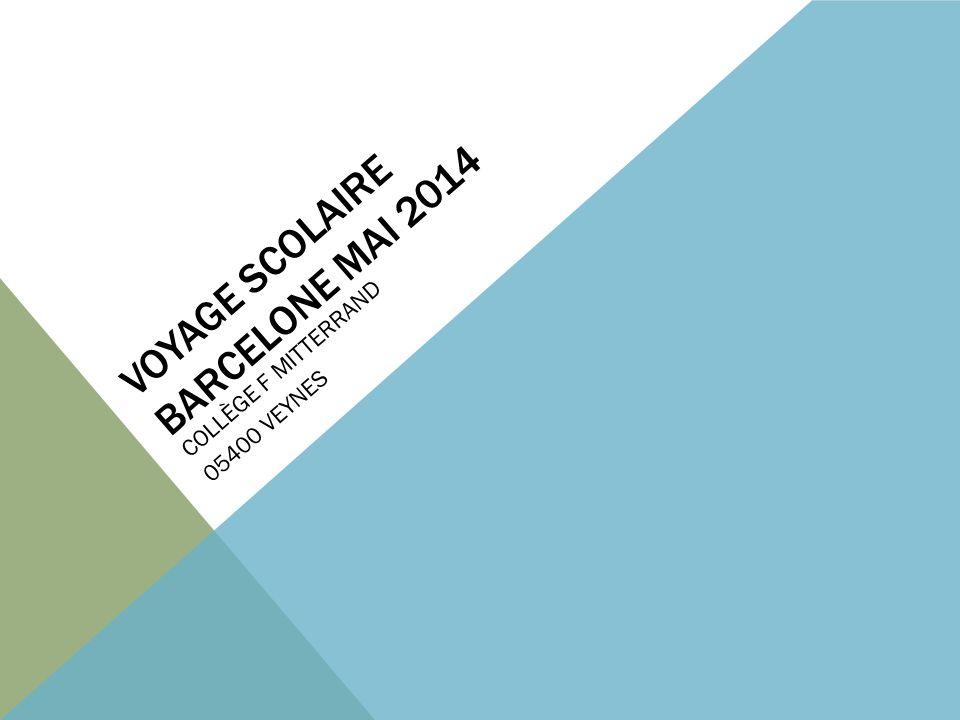 VOYAGE SCOLAIRE BARCELONE MAI 2014