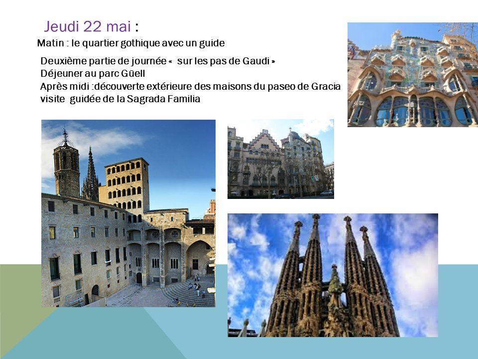 Jeudi 22 mai : Matin : le quartier gothique avec un guide