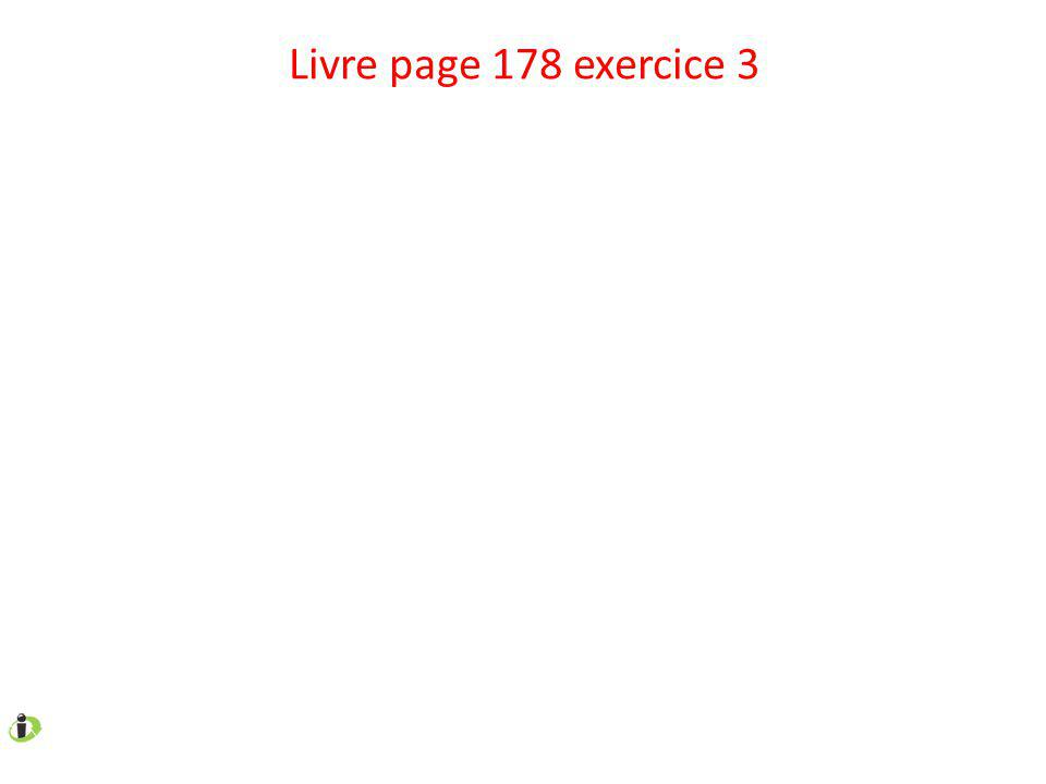 Livre page 178 exercice 3
