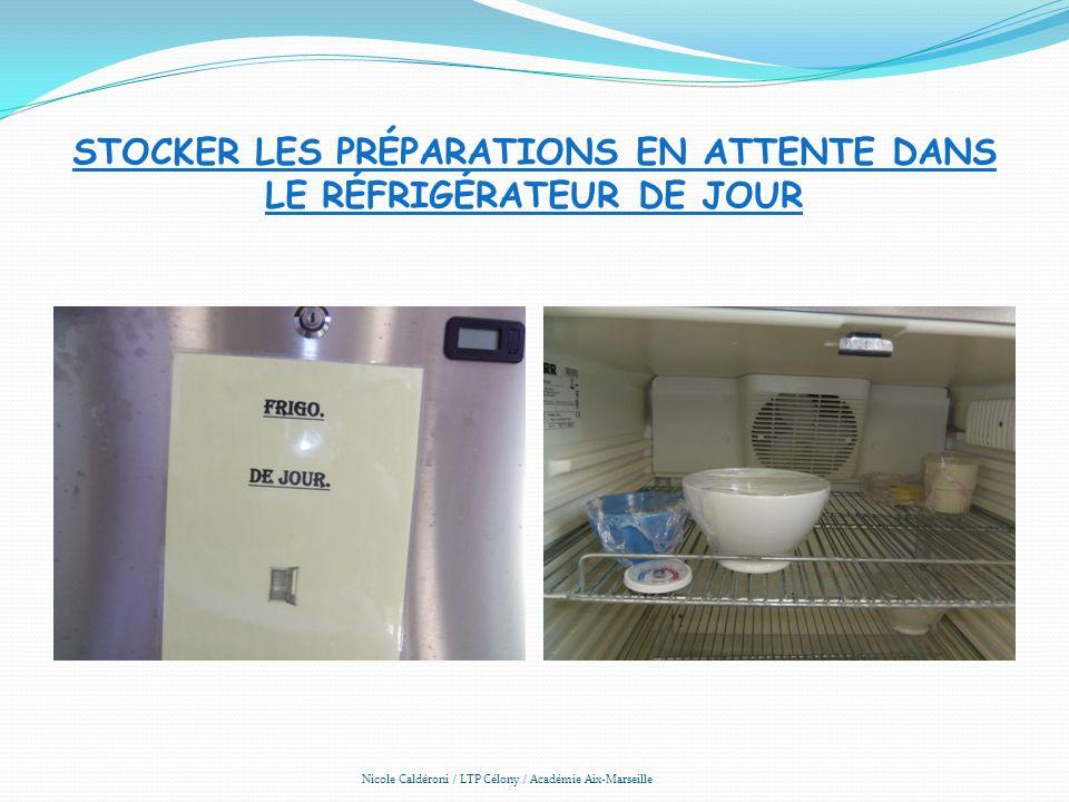 Stocker les préparations en attente dans le réfrigérateur de jour