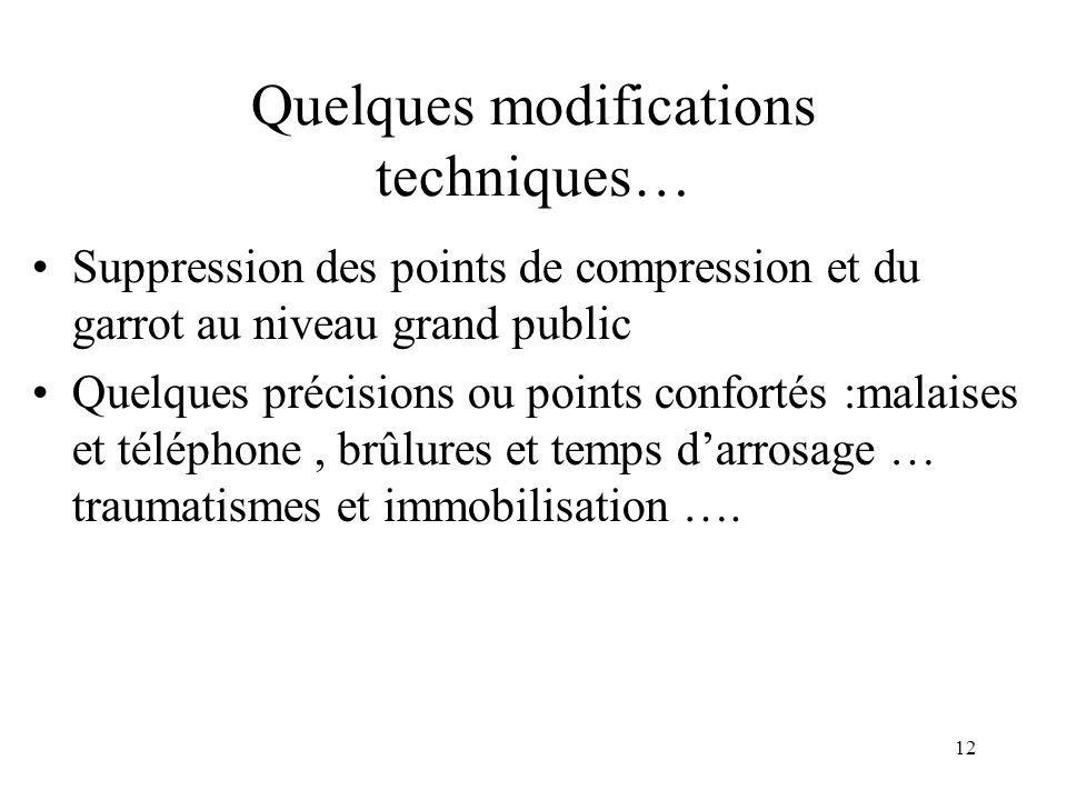Quelques modifications techniques…
