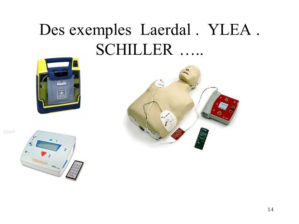 Des exemples Laerdal . YLEA . SCHILLER …..