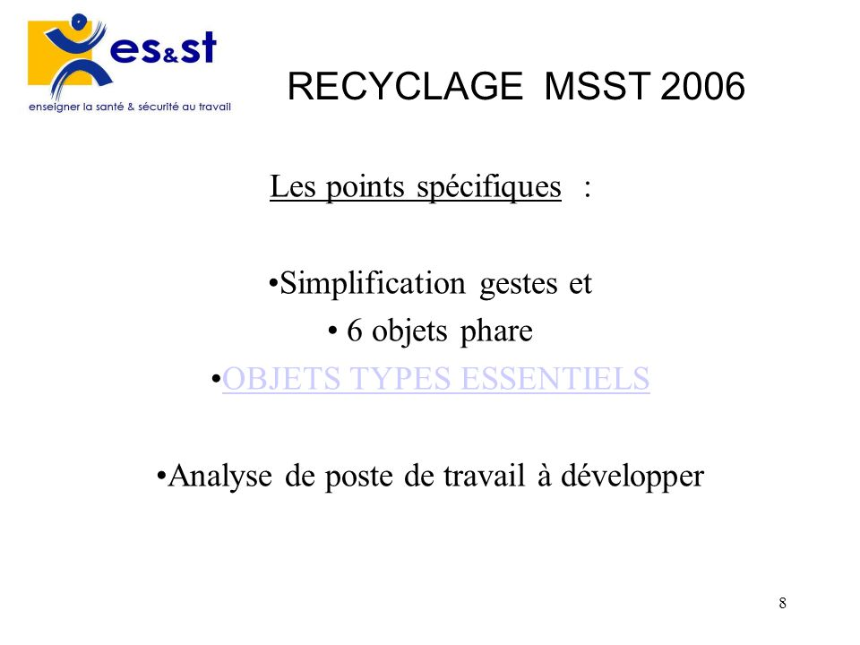 RECYCLAGE MSST 2006 Les points spécifiques : Simplification gestes et