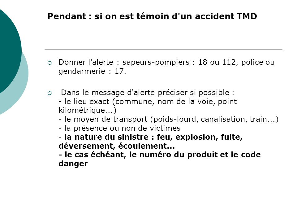 Pendant : si on est témoin d un accident TMD