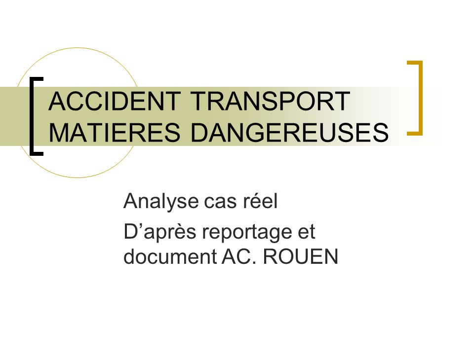 ACCIDENT TRANSPORT MATIERES DANGEREUSES