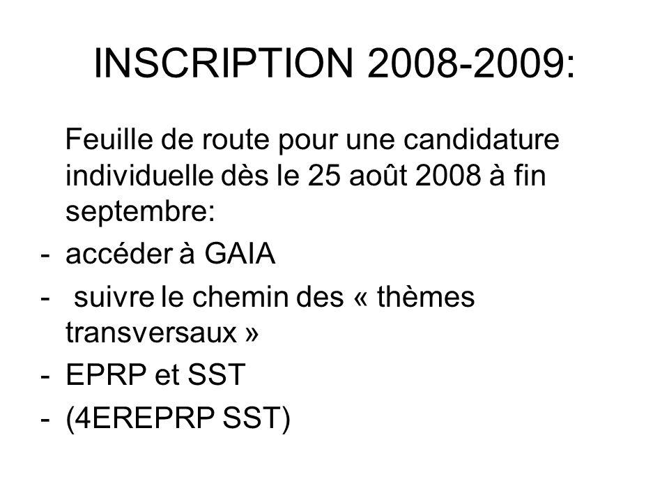 INSCRIPTION 2008-2009: Feuille de route pour une candidature individuelle dès le 25 août 2008 à fin septembre: