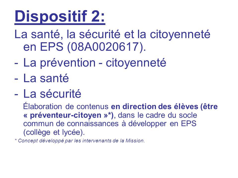 Dispositif 2: La santé, la sécurité et la citoyenneté en EPS (08A0020617). La prévention - citoyenneté.