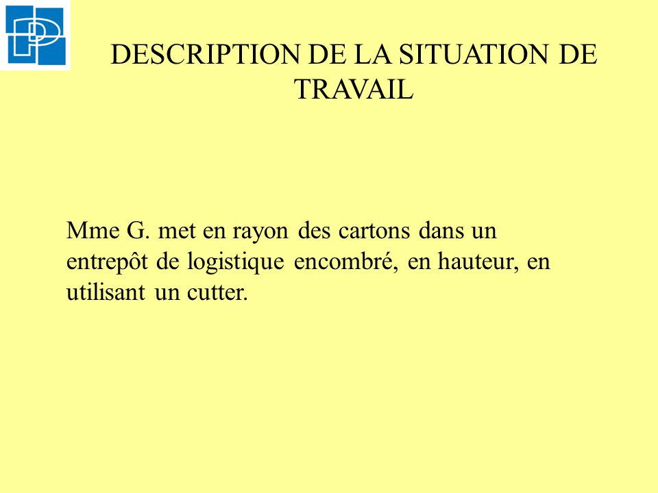 DESCRIPTION DE LA SITUATION DE TRAVAIL