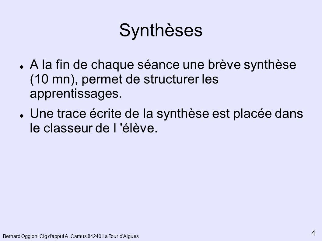 Synthèses A la fin de chaque séance une brève synthèse (10 mn), permet de structurer les apprentissages.