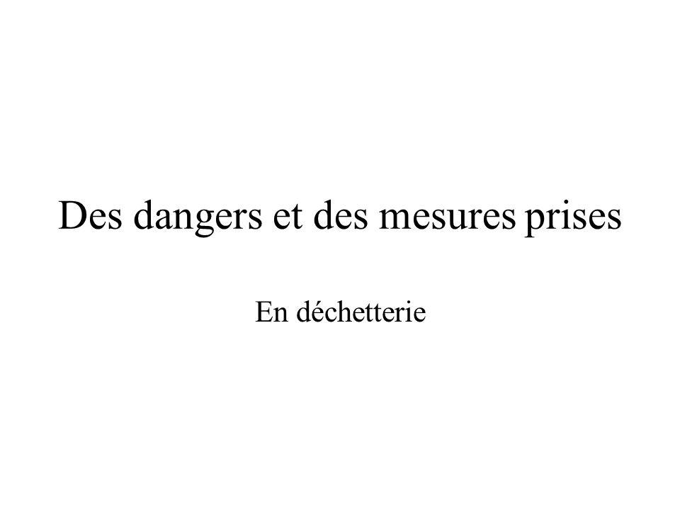 Des dangers et des mesures prises