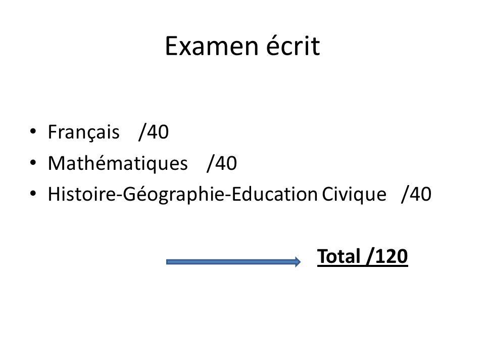 Examen écrit Français /40 Mathématiques /40