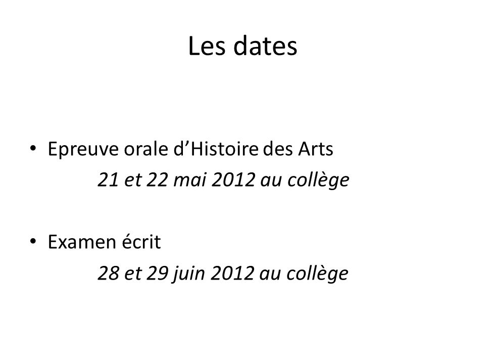 Les dates Epreuve orale d'Histoire des Arts