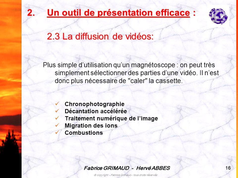 Un outil de présentation efficace : 2.3 La diffusion de vidéos: