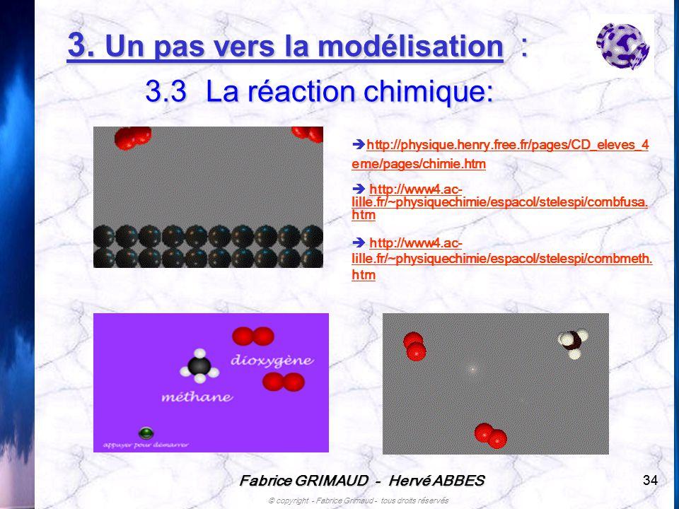3. Un pas vers la modélisation : 3.3 La réaction chimique: