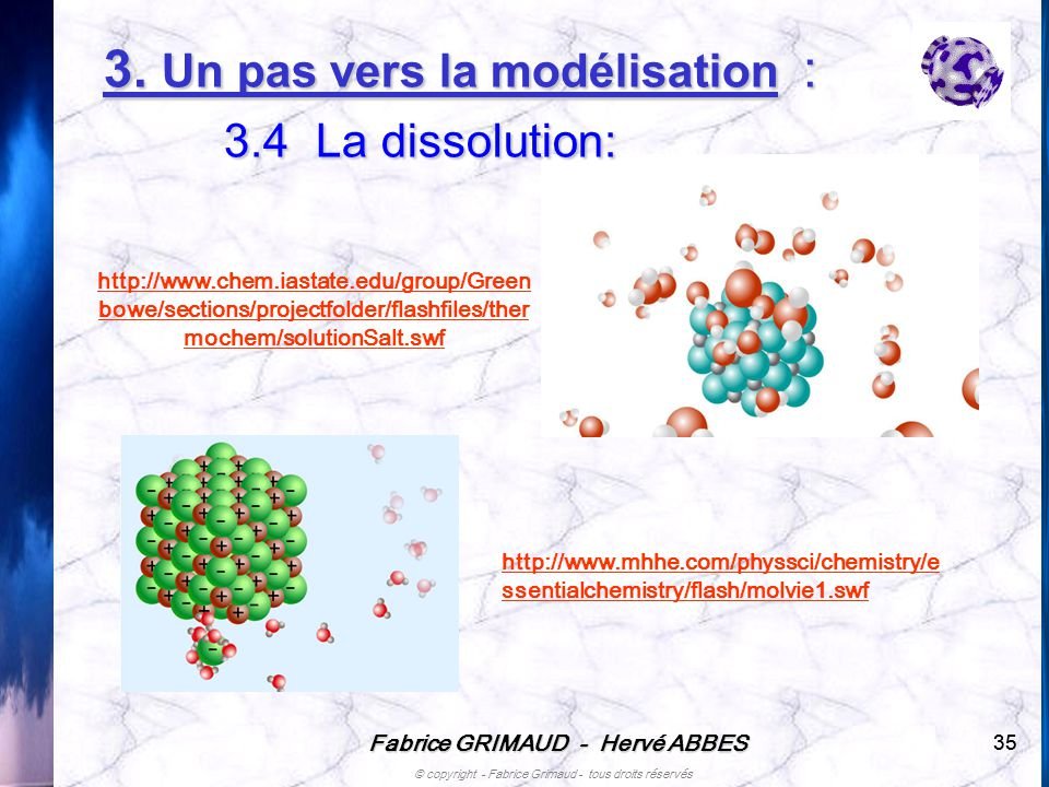 3. Un pas vers la modélisation : 3.4 La dissolution: