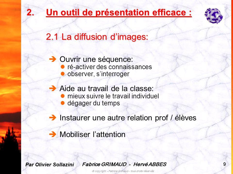Un outil de présentation efficace : 2.1 La diffusion d'images: