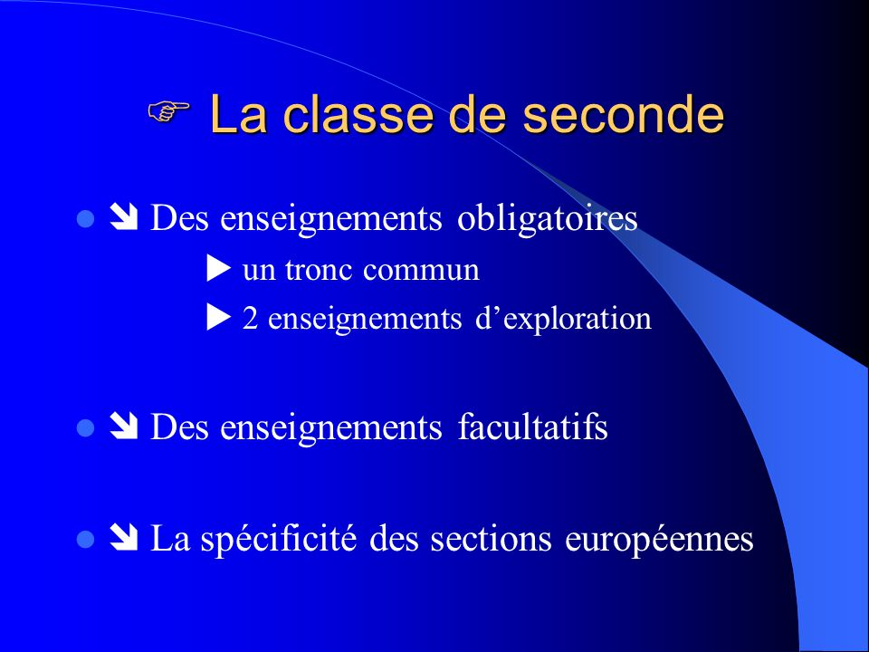 La classe de seconde  Des enseignements obligatoires
